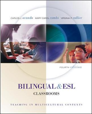 Bilingual and ESL Classrooms: Teaching in Multicultural Contexts - Text with Powerweb: Teaching in Multicultural Contexts - Collier, Virginia P, and Ovando, Carlos J, and Combs, Mary Carol