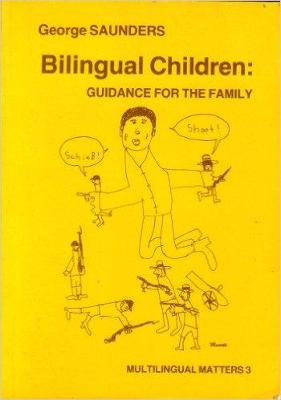 Bilingual Children: Guidance for the Family - Saunders, George