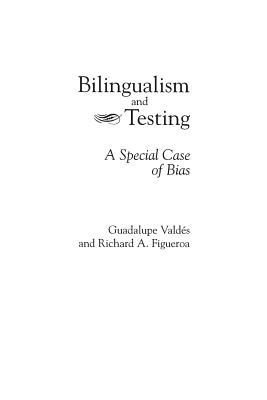 Bilingualism and Testing: A Special Case of Bias - Figueroa, Richard A