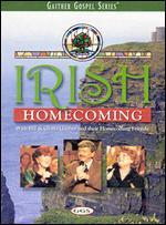 Bill and Gloria Gaither and Their Homecoming Friends: Irish Homecoming