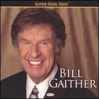 Bill Gaither - Bill Gaither
