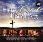 Bill & Gloria Gaither Present: How Great Thou Art