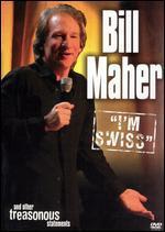 Bill Maher: I'm Swiss