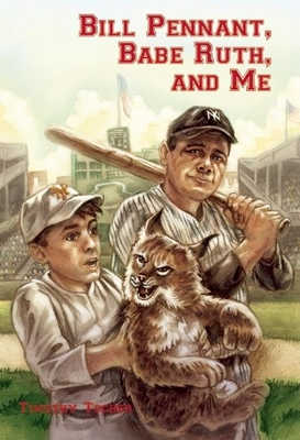 Bill Pennant, Babe Ruth, and Me - Tocher, Timothy