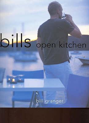 Bill's Open Kitchen - Granger, Bill, and Tinslay, Petrina (Photographer)