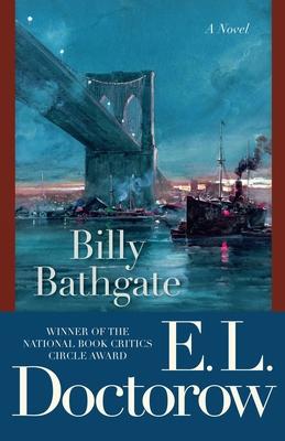 Billy Bathgate - Doctorow, E L, Mr.