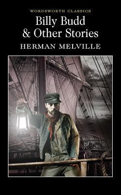 Billy Budd & Other Stories - Melville, Herman, and Carabine, Keith, Dr. (Series edited by)