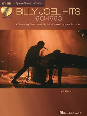 Billy Joel Hits: 1981-1993: A Step-By-Step Breakdown of Billy Joel's Keyboard Styles and Techniques - Todd, Lowry
