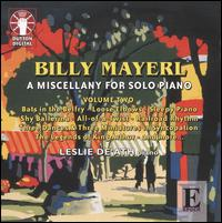 Billy Mayerl: A Miscellany for Solo Piano, Vol. 2 - Leslie De'Ath (piano)