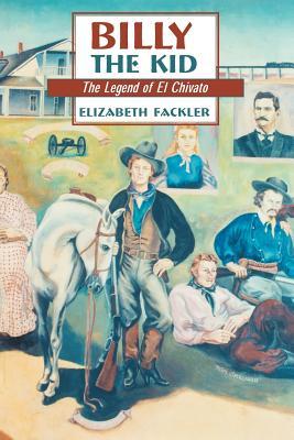 Billy the Kid: The Legend of El Chivato - Fackler, Elizabeth