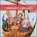 Binchois, Lescurel: Chansons