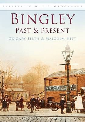 Bingley Past & Present - Firth, Gary