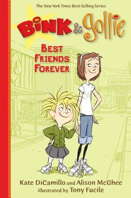 Bink & Gollie: Best Friends Forever - DiCamillo, Kate, and McGhee, Alison