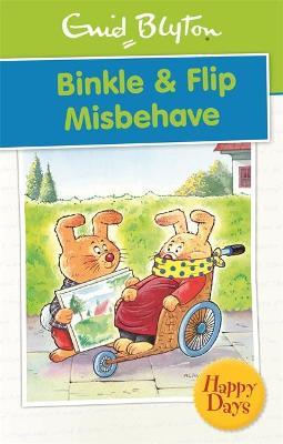 Binkle & Flip Misbehave - Blyton, Enid