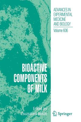 Bioactive Components of Milk - Bosze, Zsuzsanna (Editor)