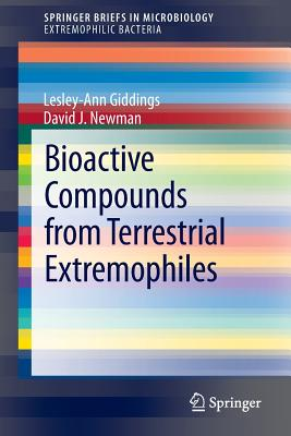 Bioactive Compounds from Terrestrial Extremophiles - Giddings, Lesley-Ann, and Newman, David J