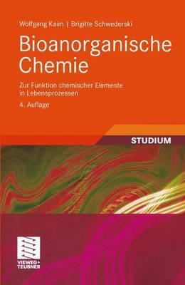 Bioanorganische Chemie: Zur Funktion Chemischer Elemente in Lebensprozessen - Kaim, Wolfgang, and Schwederski, Brigitte