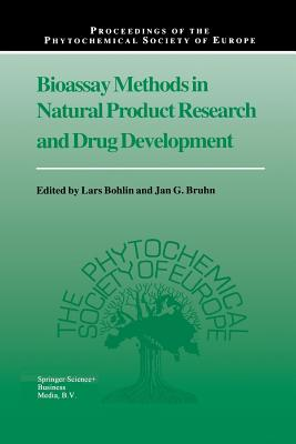 Bioassay Methods in Natural Product Research and Drug Development - Bohlin, Lars (Editor), and Bruhn, Jan G (Editor)
