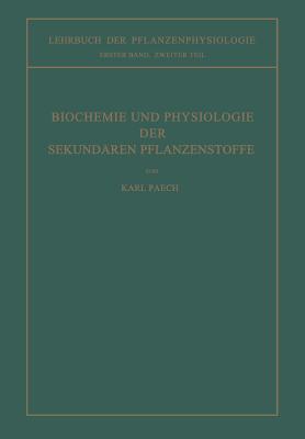 Biochemie Und Physiologie Der Sekundaren Pflanzenstoffe - Paech, Karl