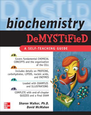 Biochemistry Demystified - Walker, Sharon, and McMahon, David