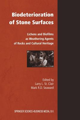 Biodeterioration of Stone Surfaces - St.Clair, Larry, and Seaward, Mark