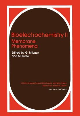 Bioelectrochemistry II: Membrane Phenomena - Milazzo, G (Editor)
