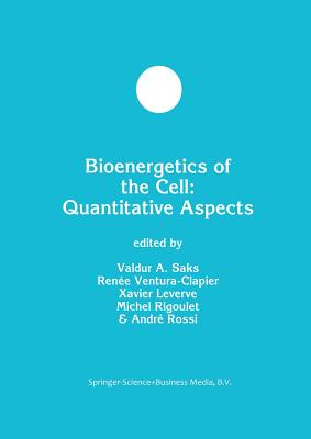 Bioenergetics of the Cell: Quantitative Aspects - Saks, Valdur A (Editor)