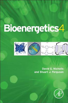 Bioenergetics - Nicholls, David G., and Ferguson, Stuart J.