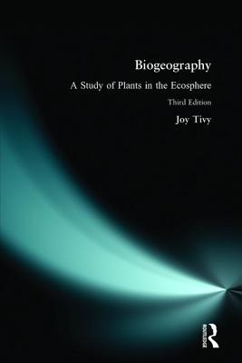 Biogeography: A Study of Plants in the Ecosphere - Tivy, Joy, and Tivy, Late Joy