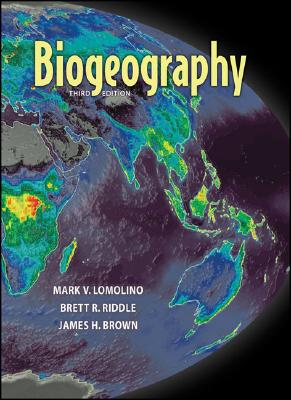 Biogeography - Brown, James, and Brown, Theodore E, and Lomolino, Mark