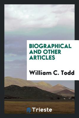 Biographical and Other Articles - Todd, William C