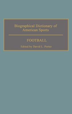 Biographical Dictionary of American Sports: Football - Porter, David