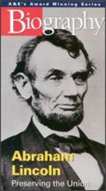 Biography: Abraham Lincoln - Preserving the Union