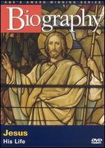 Biography: Jesus - His Life