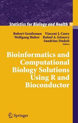 Bioinformatics and Computational Biology Solutions Using R and Bioconductor - Gentleman, Robert (Editor), and Carey, Vincent (Editor), and Huber, Wolfgang (Editor)