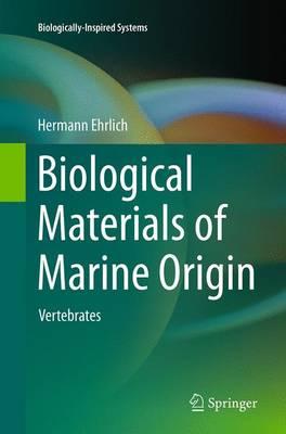 Biological Materials of Marine Origin: Vertebrates - Ehrlich, Hermann
