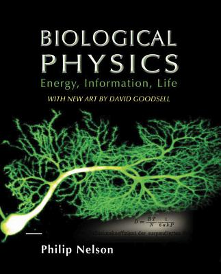 Biological Physics: Energy, Information, Life - Nelson, Philip, and Radosavljevic, Marko, and Bromberg, Sarina