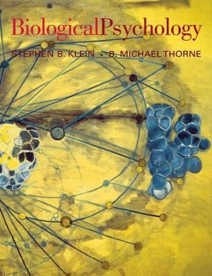 Biological Psychology - Klein, Steve, and Thorne, B.Michael