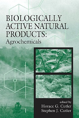 Biologically Active Natural Products - Cutler, Horace G