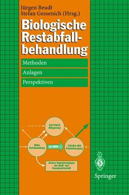 Biologische Restabfallbehandlung: Methoden, Anlagen Und Perspektiven - Beudt, Jurgen (Editor)