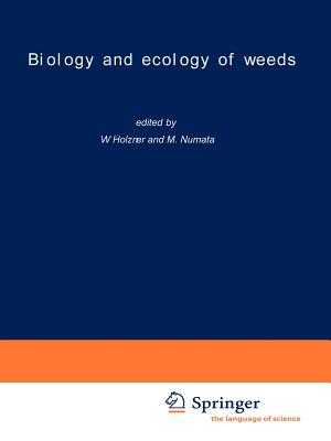 Biology and ecology of weeds - Holzner, W. (Editor), and Numata, M. (Editor)