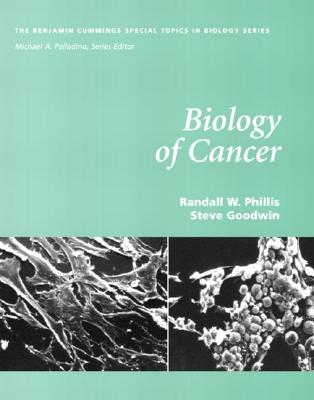 Biology of Cancer - Phillis, Randall, and Goodwin, Steve, Dr., and Palladino, Michael A