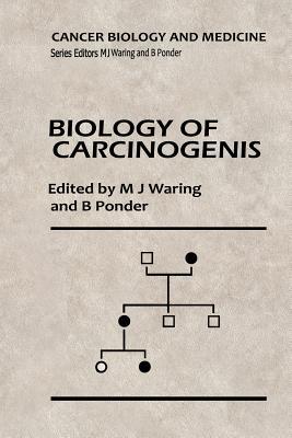 Biology of Carcinogenesis - Waring, Michael (Editor)
