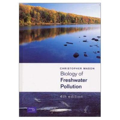 Biology of Freshwater Pollution - Mason, Christopher