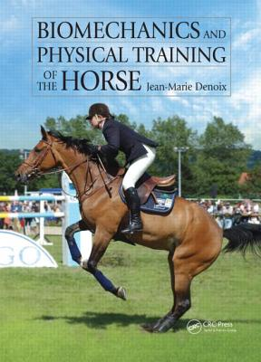 Biomechanics and Physical Training of the Horse - Denoix, Jean-Marie
