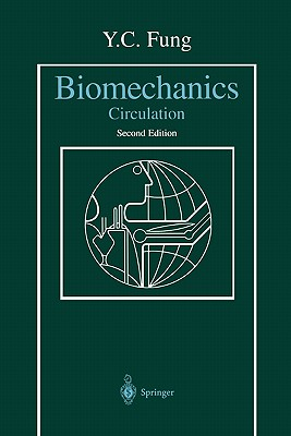 Biomechanics: Circulation - Fung, Y. C.