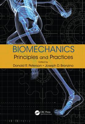 Biomechanics: Principles and Practices - Peterson, Donald R. (Editor), and Bronzino, Joseph D. (Editor)