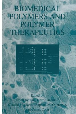 Biomedical Polymers and Polymer Therapeutics - Chiellini, Emo (Editor)
