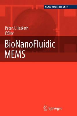 Bionanofluidic Mems - Hesketh, Peter J (Editor)