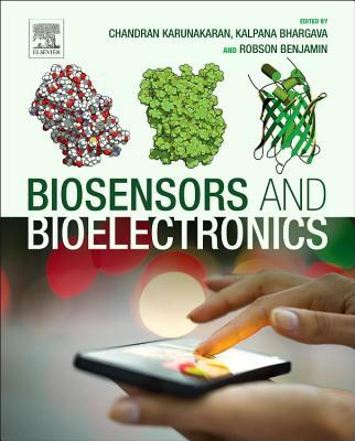 Biosensors and Bioelectronics - Karunakaran, Chandran, and Bhargava, Kalpana, and Benjamin, Robson